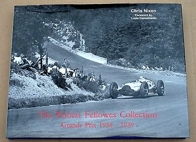 The Robert Fellowes Collection - Grands Prix  1934-1939 by Chris Nixon. SIGNED.