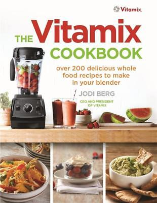 NEW The Vitamix Cookbook By Jodi Berg Paperback Free Shipping