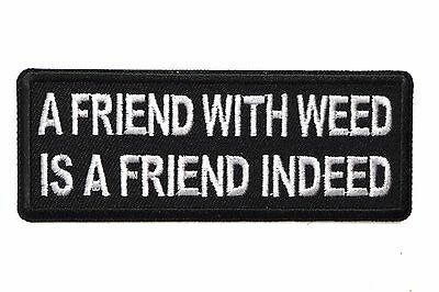 "Friend with Weed Iron On Patch 4"" x 1.5"" Free Ship Biker Marijuana Stoner P5745"