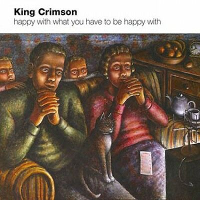 king Crimson - Happy With What You Have To Be CD