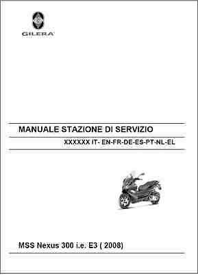 Gilera Nexus 300 I.E. E3 Service Repair Workshop Manual 2008 Onwards (0136)