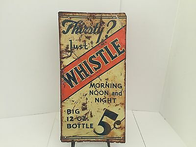 Thirsty? Just Whistle Morning Noon And Night Soda Sign