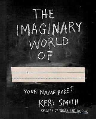 NEW The Imaginary World Of... By Keri Smith Paperback Free Shipping