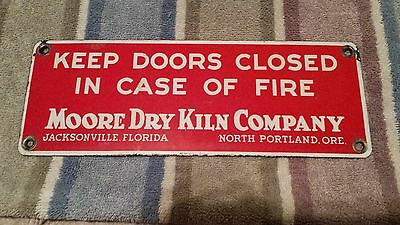 Antique KEEP DOORS CLOSED IN CASE OF FIRE Porcelain Metal Sign Moore Dry Kiln Co