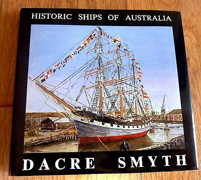 Historic Ships Of Australia By Dacre Smith