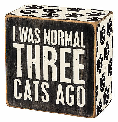 """Primitives By Kathy Wood 3"""" x 3"""" BOX SIGN """"I Was Normal Three Cats Ago"""""""