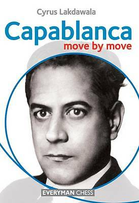 Capablanca: Move by Move by Cyrus Lakdawala (Paperback, 2012)