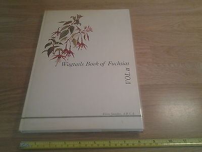 Wagtails Book Of Fuchsias (vol 2) by Eileen Saunders (1972) Hardback Book