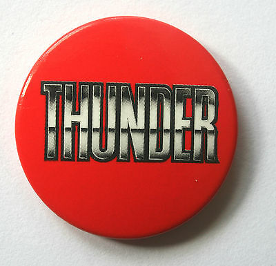 THUNDER Old Vtg 80/90`s Button Pin Badge(not shirt lp cd patch)