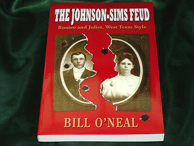 The Johnson-Sims Feud- West Texas Ranch-Frank Hamer Texas Ranger-by Bill O'Neal
