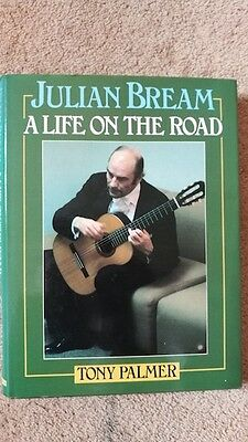 Julian Bream: A life on the road by Tony Palmer