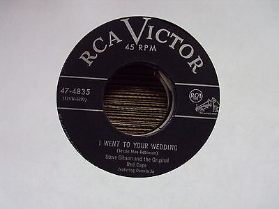 "STEVE GIBSON & THE ORIGINAL RED CAPS I Went To Your Wedding/Wait 7"" 45 R&B"