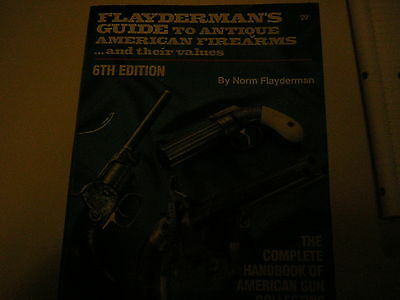 Flayderman's guide to antique firearms