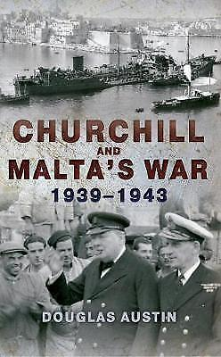 Churchill and Malta's War 1939-1943 by Douglas Austin 9781445653280
