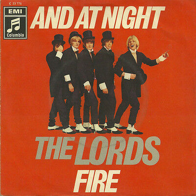 The Lords  – And At Night / Fire - 45 RpM Vinyl Single