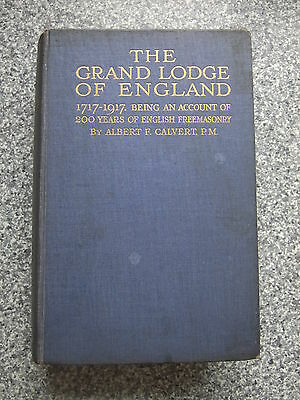 The Grand Lodge of England 1717 - 1917 by Albert F Calvert - Illustrated