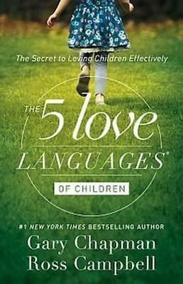 NEW The 5 Love Languages of Children By Gary & Campbell, Ross Chapman Paperback