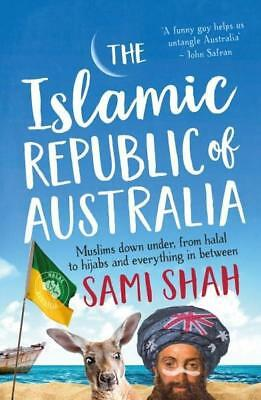 NEW The Islamic Republic of Australia By Sami Shah Paperback Free Shipping