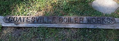 COATESVILLE BOILER WORKS CAST IRON ADVERTISING SIGN PA Early 1900s Antique