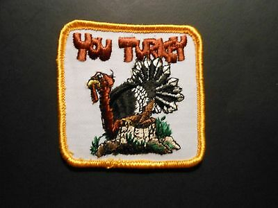 "(1) PATCH  ""YOU TURKEY""  THANKSGIVING BIRD   unused"