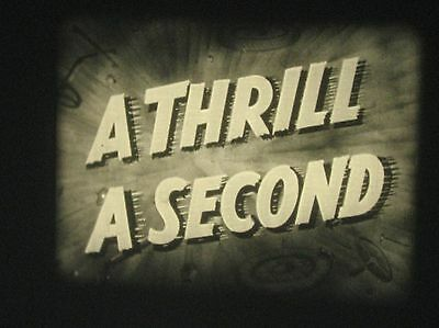 16mm Film A Thrill a Second B/W and Sound Castle Films 400ft approx