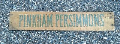 Original Antique Primitive Wood Sign PINKHAM PERSIMMONS Rustic Country Decor