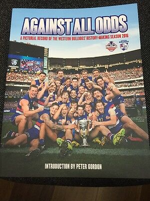 Against All Odds: A Pictorial Record of the Western Bulldogs' History-Making S..