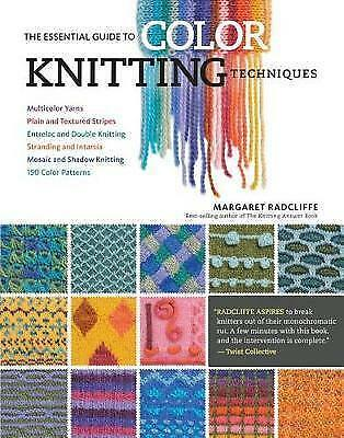 Essential Guide to Color Knitting Techniques, The, New