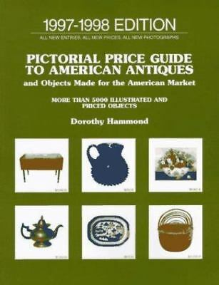 Pictorial Price Guide To American Antiques and Objects Madefor TheAmerican