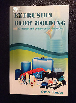 EXTRUSION BLOW MOLDING Ottmar Brandau A Practical and Comprehensive Guidebook