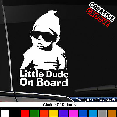 Little Dude On Board Baby Child Window Bumper Car Sign Decal Sticker