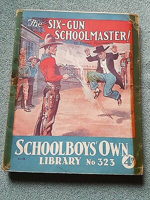 "Frank richards "" The 6 gun schoolmaster!"" schoolboys own library number 323"