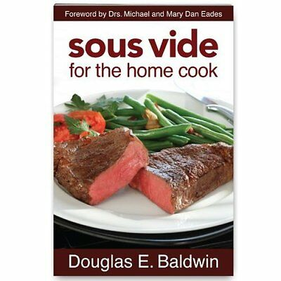 Sous Vide for the Home Cook cookbook by Douglas Baldwin