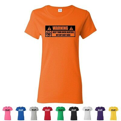 Warning Keep Your Dick Beaters Off My Dirt Bike Funny Womens Motocross T-Shirts