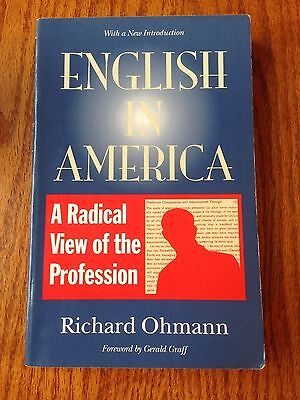 English in America : A Radical View of the Profession by Richard Ohmann...