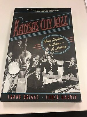 Kansas City Jazz : From Ragtime to Bebop--A History by Chuck Haddix and Frank D…