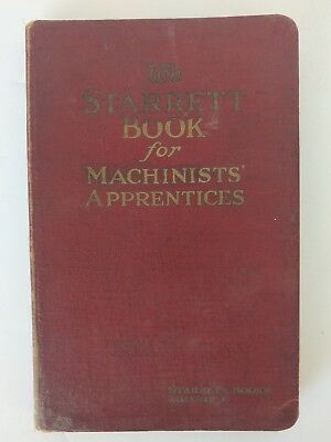 Vintage THE STARRETT BOOK for Machinists' Apprentices 4th Edition 1918
