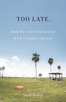 NEW Too Late.  By Geoffrey Maslen Paperback Free Shipping