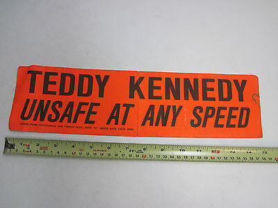 Unused Bumper Sticker Teddy Kennedy Unsafe At Any Speed Politronics crash anti