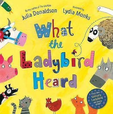 Julia Donaldson Story Book - WHAT THE LADYBIRD HEARD - Large Paperback - NEW