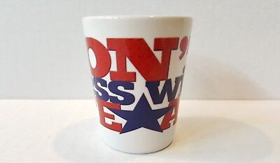 """Don't Mess With Texas Lone Star White/Red/Blue 2.25"""" Tall Shot Glass"""
