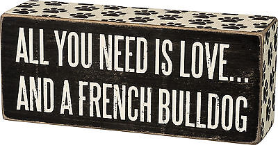 "Primitives By Kathy Wood 6"" x 2 1/2"" BOX SIGN ""Love....And A French Bulldog"