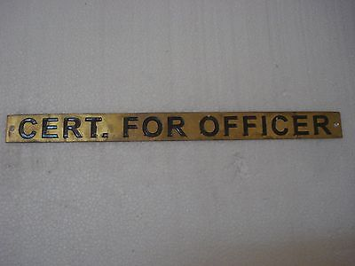 CERT.  FOR OFFICER – Marine BRASS Door Sign - Nautical - 11.75 x 1 Inches (45)