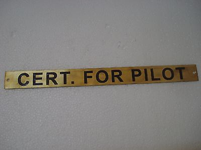 CERT. FOR PILOT – Marine BRASS Door Sign -  Boat/Nautical - 11 x 1 Inches (83)