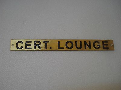 CERT. LOUNGE – Marine BRASS Door Sign -  Boat/Nautical - 9.25 x 1 Inches (88)