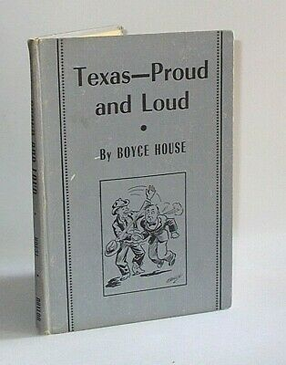 TEXAS--Proud & Loud by Boyce House-ILL by Winston Croslin-1st Printing 1945-NICE