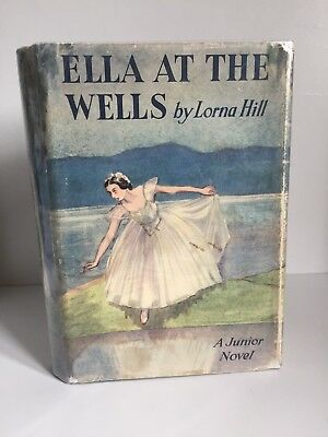 Ella at the Wells by Lorna Hill (1st Edition)