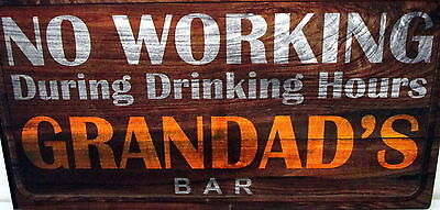 "Bar Door/wall Plaque Sign ""no Working...grandad's Bar"" Fun Father's Day Gift Bn"
