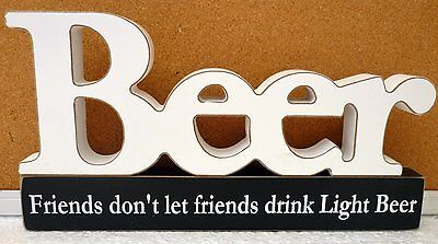 """beer...friends Don't Let Friends Drink Light Beer"" Timber Sign Fathers Day Gift"