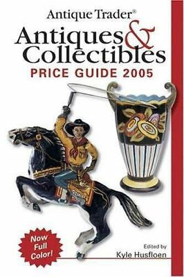 Antique Trader Antiques & Collectibles Price Guide 2005 (Antique-ExLibrary